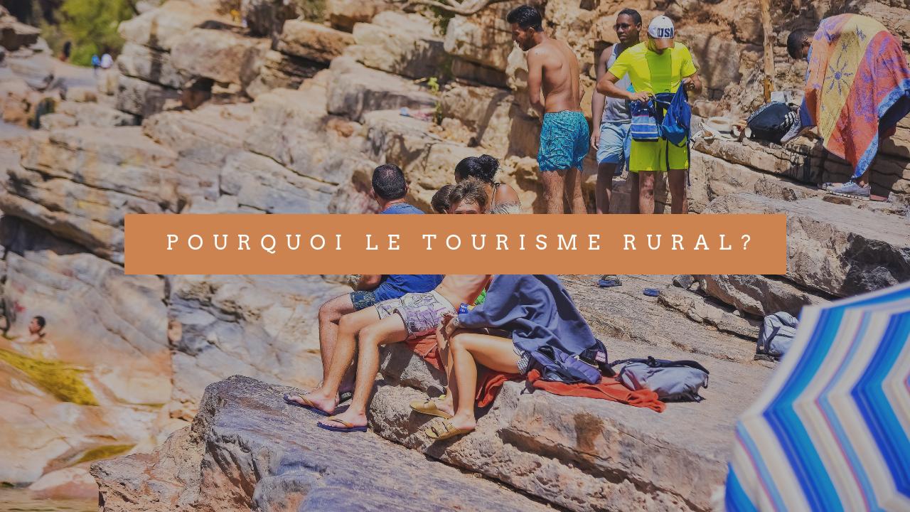 Pourquoi le Tourisme Rural?